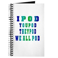 I POD YOU POD Journal