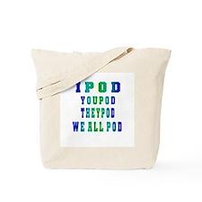 I POD YOU POD Tote Bag