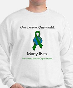 One Person. Many Lives. Sweatshirt