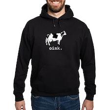 Oink. I'm a Cow. Hoodie
