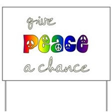 give peace a chance Yard Sign