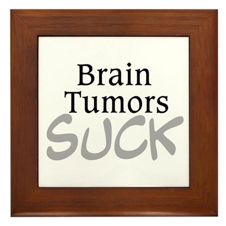 Brain Tumors Suck Framed Tile
