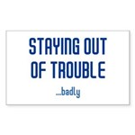 Staying Out Of Trouble (light Sticker (Rectangle 1