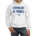 Staying Out Of Trouble (light Hooded Sweatshirt