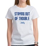 Staying Out Of Trouble (light Women's T-Shirt