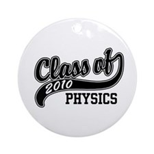 Class of 2010 Physics Ornament (Round)