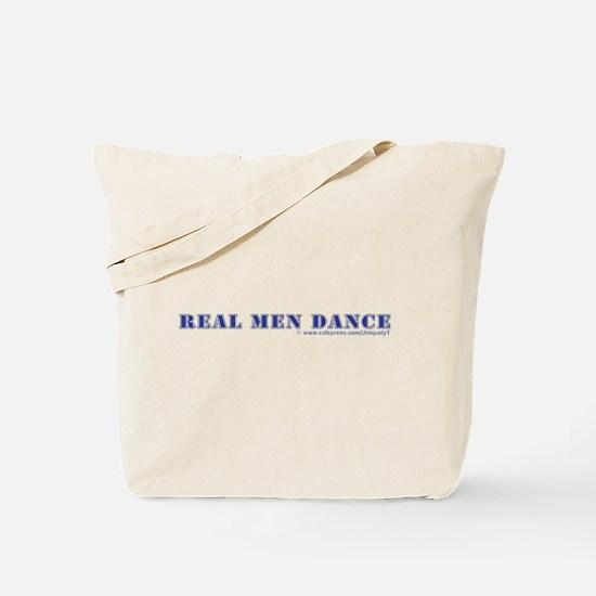 Real Men Dance Tote Bag