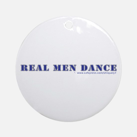 Real Men Dance Ornament (Round)