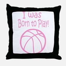 I was born to play (Pink) Throw Pillow