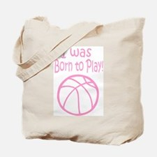 I was born to play (Pink) Tote Bag