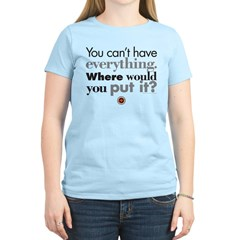 You can't have everything Women's Light T-Shirt