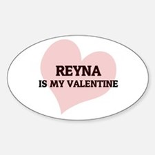 Reyna Is My Valentine Oval Decal