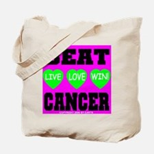 Beat Cancer! Live Love Win! Tote Bag