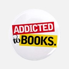 "Funny Addicted To Books 3.5"" Button"