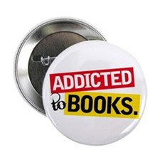 "Funny Addicted To Books 2.25"" Button"