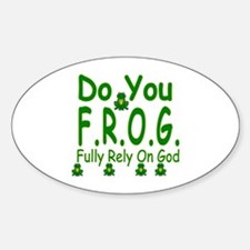 Do you F.R.O.G. Sticker (Oval)