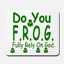 Do you F.R.O.G. Mousepad