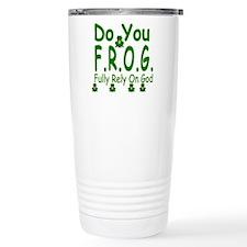 Do you F.R.O.G. Travel Mug