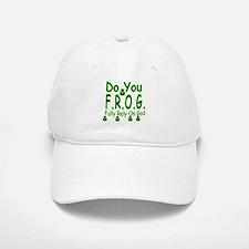 Do you F.R.O.G. Baseball Baseball Cap