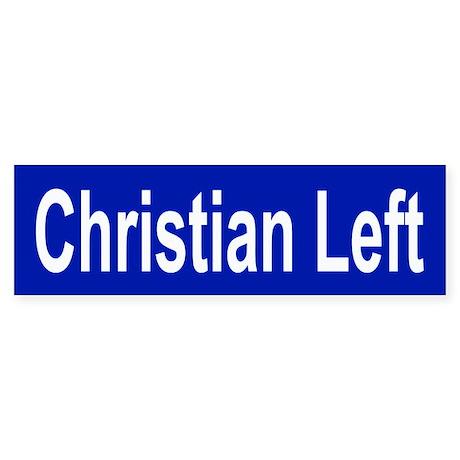 CHRISTIAN LEFT Bumper Sticker