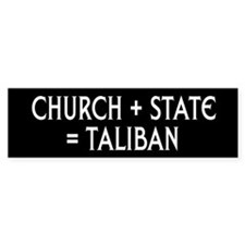 CHURCH + STATE = TALIBAN (Bumper)