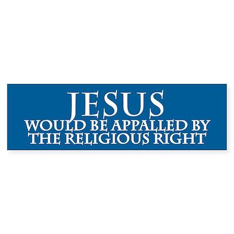 JESUS WOULD BE APPALLED Bumper Sticker