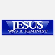 JESUS WAS A FEMINIST Bumper Bumper Bumper Sticker