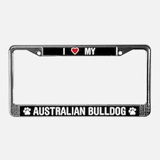 I Love My Australian Bulldog License Plate Frame