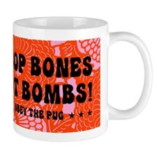 PUG Drop Bones Not Bombs! coffee Small Mug