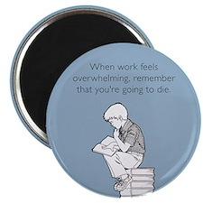 Work Feels Overwhelming Magnet