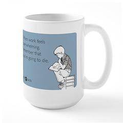 Work Feels Overwhelming Mug