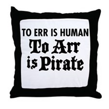To Arr Is Pirate Throw Pillow