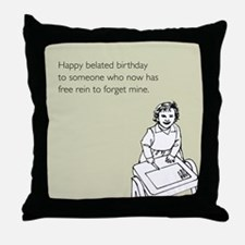 Happy Belated Birthday Throw Pillow
