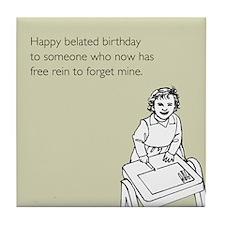 Happy Belated Birthday Tile Coaster