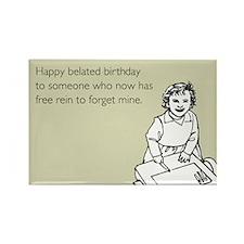 Happy Belated Birthday Rectangle Magnet