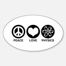 Peace Love Physics Decal