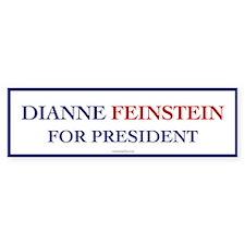 Dianne Feinstein for President. Bumper sticker