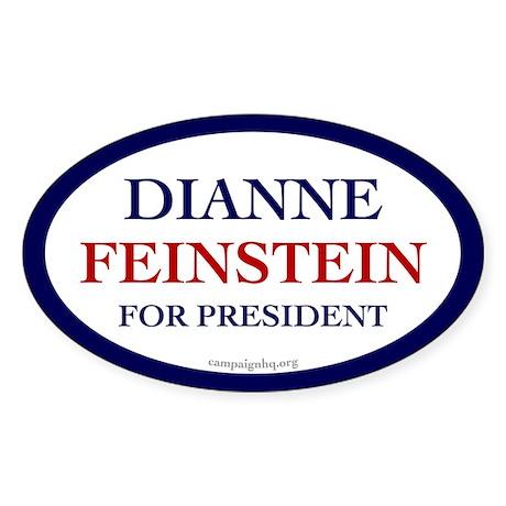 Dianne Feinstein for President. Oval sticker