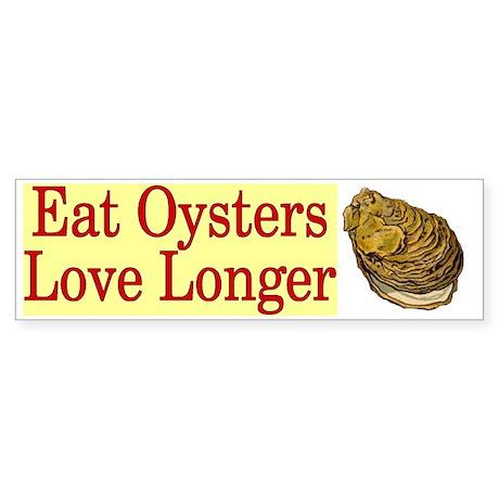 Eat Oysters Love Longer Bumper Sticker