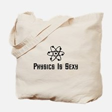 Physics Is Sexy Tote Bag