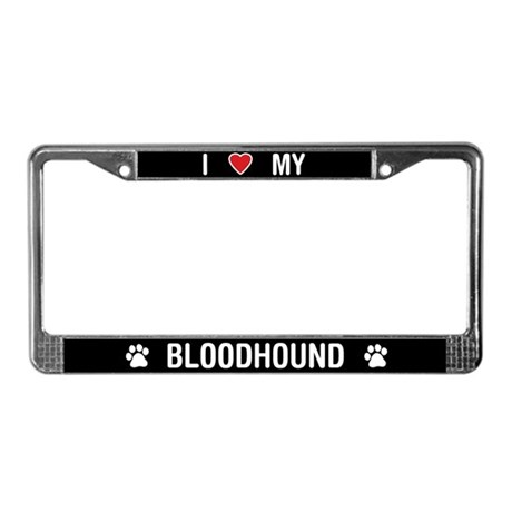 I Love My Bloodhound License Plate Frame