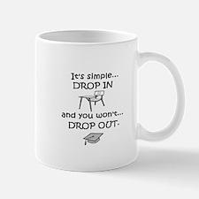 DROP IN and you won't DROP OU Mug