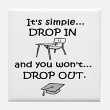 DROP IN and you won't DROP OU Tile Coaster