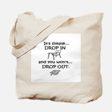 DROP IN and you won't DROP OU Tote Bag