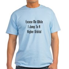 Excuse Me While I Jump T-Shirt