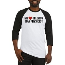 My Heart Belongs To A Physicist Baseball Jersey
