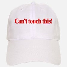 Can't touch this Baseball Baseball Cap