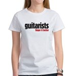 Guitarists finger it better Women's T-Shirt