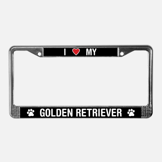 I Love My Golden Retriever License Plate Frame