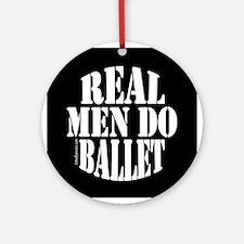 Real Men Do Ballet Ornament (Round)